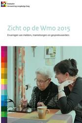 SCP-publicatie Zicht op de Wmo 2015 -ervaringen van melders, mantel zorgers en gespreksvoerders Feijten, Peteke
