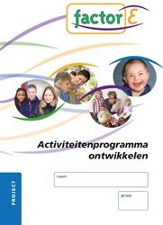 Activiteitenprogramma ontwikk.  Project -Factor-E Zwiers-Veldhuis, T.