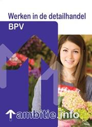 Ambitie.info -BPV WERKEN IN DE DETAILHANDEL Steenbergen, M.