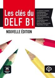 Les cles du nouveau DELF B1 Nouvelle edi -livre de l'eleve