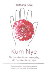 Kum Nye -De betekenis van vreugde, de b etekenis van zijn Tarthang Tulku