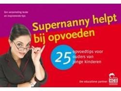25 Tips: Supernanny helpt bij opvoeden -25 opvoedtips van ouders van j onge kinderen Frost, Jo