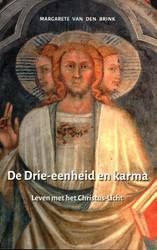 De Drie-eenheid en karma -Leven met het Christus-Licht Brink, Margarete van den