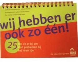 25 TIPS: WIJ HEBBEN ER OOK ZO EEN! -25 TIPS ALS ER BIJ UW KIND PRO BLEMEN BIJ HET LEREN ZIJN