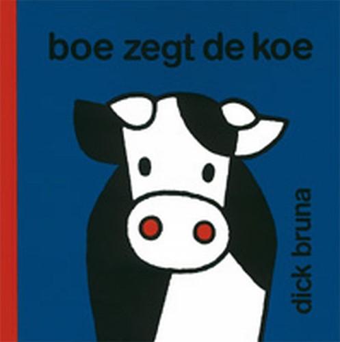 Boe zegt de koe -B00519 000519 Bruna, Dick