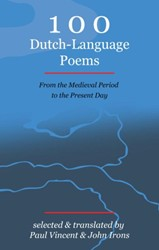 100 Dutch-Language Poems - From the Medi -From the Medieval Period to th e Present Day