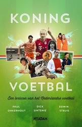 Koning voetbal -een lexicon van het Nederlands e voetbal Onkenhout, Paul
