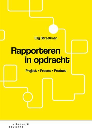 Rapporteren in opdracht -Project-proces-product Straatman, Elly