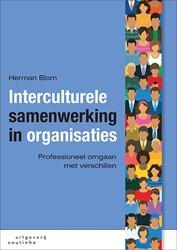 Interculturele samenwerking in organisat -professioneel omgaan met versc hillen Blom, Herman