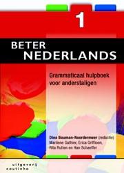Beter Nederlands -grammaticaal hulpboek voor and erstaligen Bouman-Noordermeer, Dina