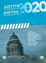 Justitie 2020 (BE) -uitdagingen voor de toekomst, handelingen van het colloquium Geens, Koen