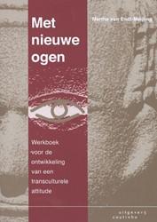 Met nieuwe ogen -werkboek voor de ontwikkeling van een transculturele attitud Endt-Meijling, Martha van