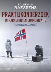 Praktijkonderzoek in marketing en commun -van probleem naar advies Raessens, Boudewijn