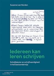 Iedereen kan leren schrijven -schrijfplezier en schrijfvaard igheid in het basisonderwijs Norden, Suzanne van