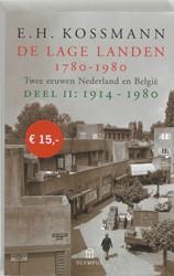 DE LAGE LANDEN 1780-1980 -TWEE EEUWEN NEDERLAND EN BELGI E KOSSMANN, E.H.