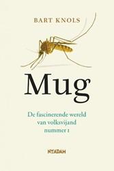 Mug -de fascinerende wereld van vol ksvijand nummer 1 Knols, Bart