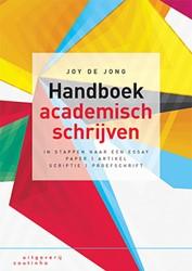 Handboek academisch schrijven -in stappen naar een essay, pap er, artikel, scriptie of proef Jong, Joy de