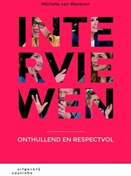 Interviewen -onthullend en respectvol Waveren, Michelle van