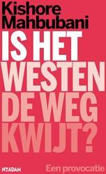Is het Westen de weg kwijt? -Een provocatie Mahbubani, Kishore