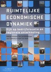 Ruimtelijke economische dynamiek -kijk op bedrijfslocatie en reg ionale ontwikkeling Atzema, Oedzge