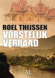 Vorstelijk verraad - Grote letter uitgav -grote letter uitgave Thijssen, Roel