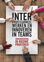 Interprofessioneel werken en innoveren i -samenwerking in nieuwe praktij ken Waal, Vincent de