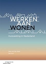 Werken aan wonen -huisvesting in Nederland Werf, Siep van der