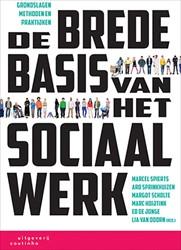 De brede basis van het sociaal werk -Grondslagen, methoden en prakt ijken Spierts, Marcel