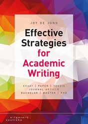 Effective Strategies for Academic Writin -the road towards essay, paper or thesis Jong, Joy de