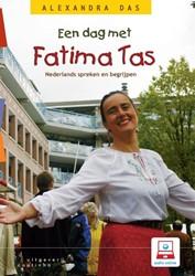 Een dag met Fatima Tas -Nederlands spreken en begrijpe n Das, Alexandra