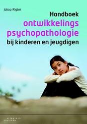 Handboek ontwikkelingspsychopathologie b Rigter, Jakop