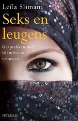 Seks en leugens -Gesprekken met islamitische vr ouwen Slimani, Leila