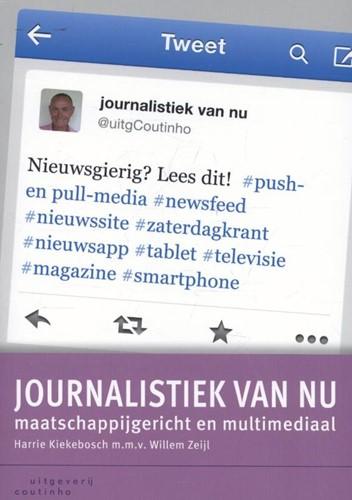 Journalistiek van nu -maatschappijgericht en multime diaal Kiekebosch, Harrie