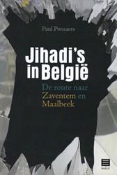 Jihadi's in Belgie -de route naar Zaventem en Maal beek Ponsaers, Paul
