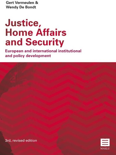 Justice, Home Affairs and Security -European and international ins titutional and policy developm Vermeulen, Gert