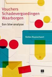 Vouchers - Schadevergoedingen - Waarborg -Een btw-analyse Ruysschaert, Stefan