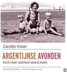 Argentijnse avonden -Van de Zwart Janstraat naar de pampa Visser, Carolijn