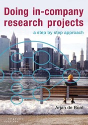 Doing in-company research projects -a step by step approach Bont, Arjan de
