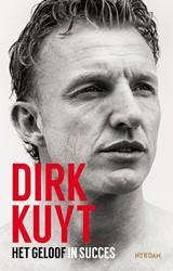 Dirk Kuyt -Het geloof in succes Kuyt, Dirk