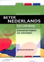 BETER NEDERLANDS -GRAMMATICAAL HULPBOEK VOOR AND ERSTALIGEN BOUMAN - NOORDERMEER, DINA