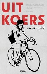 Uit koers - POD -bijzondere wielerlevens Heinen, Frank