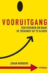 Vooruitgang -tien redenen om naar de toekom st uit te kijken Norberg, Johan