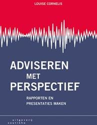 Adviseren met perspectief -rapporten en presentaties make n Cornelis, Louise