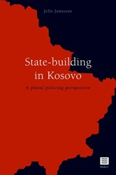 State-building in Kosovo -a plural policing perspective Janssens, Jelle