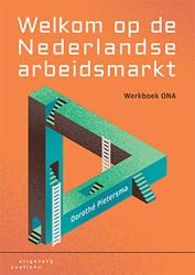 Welkom op de Nederlandse arbeidsmarkt -Werkboek ONA Pietersma, Dorothe