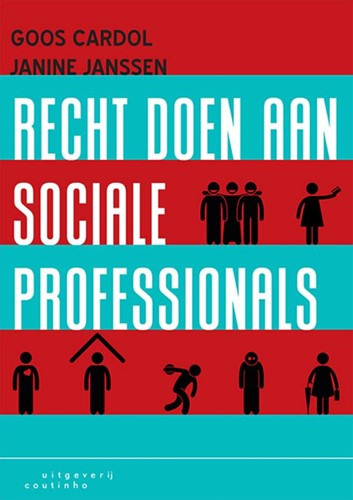 Recht doen aan sociale professionals Cardol, Goos