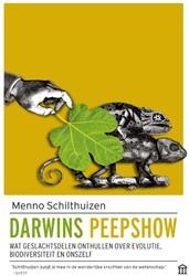 Darwins peepshow -Wat geslachtsdelen onthullen o ver evolutie, biodiversiteit e Schilthuizen, Menno