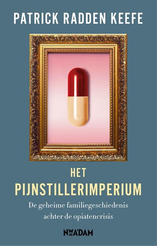 Het pijnstillerimperium -De geheime familiegeschiedenis achter de opiatencrisis Radden Keefe, Patrick