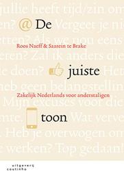 De juiste toon -zakelijk Nederlands voor ander staligen Naeff, Roos
