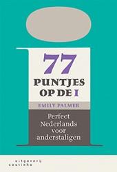 77 puntjes op de i -perfect Nederlands voor anders taligen Palmer, Emily